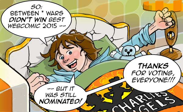 Jack is thankful for being nominated Best Webcomic 2015, by ICN, even if he didn't win it.